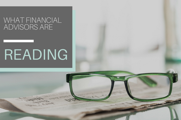 What Financial Advisors are Reading