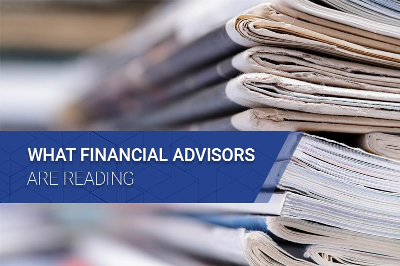 What Advisors Are Reading next to newspapers