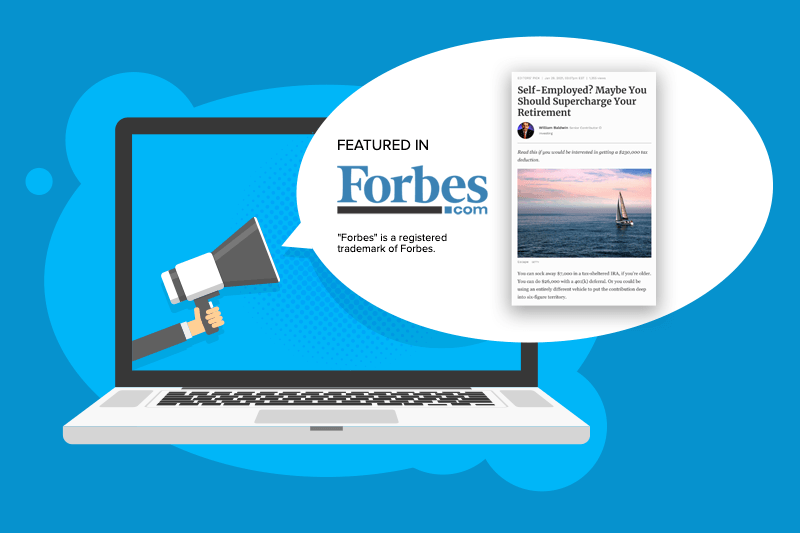 Featured in Forbes: Self Employed? Maybe You Should Supercharge Your Retirement