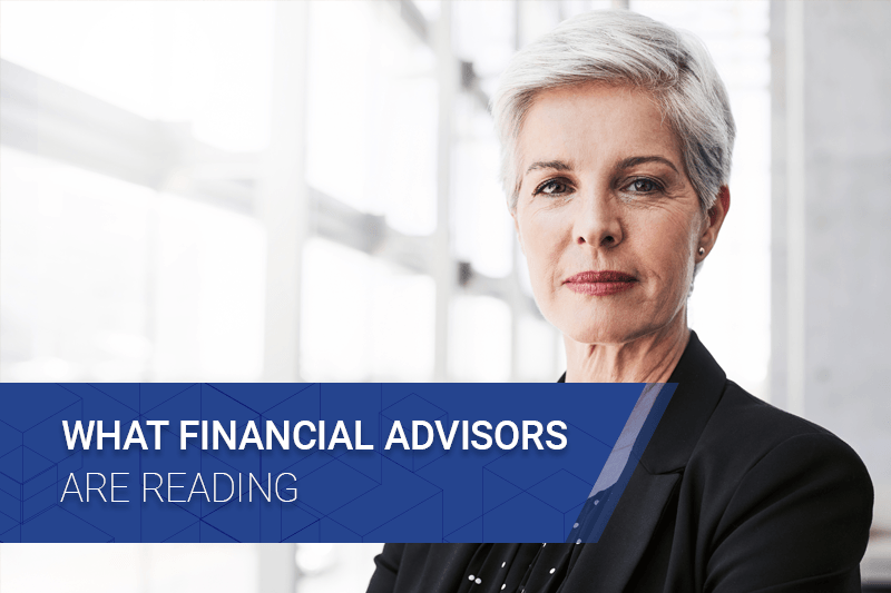 Mature female businesswoman next to What Financial Advisors Are Reading graphic