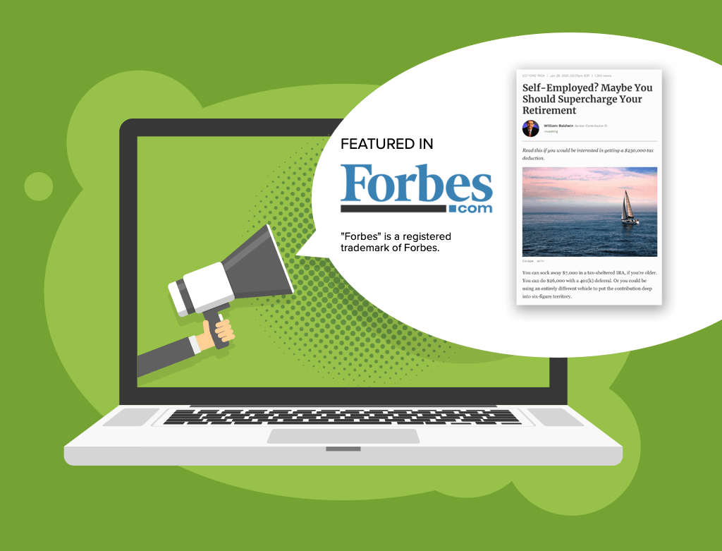 green background and Featured in Forbes.com Self-employed? Maybe You Should Supercharge Your Retirement